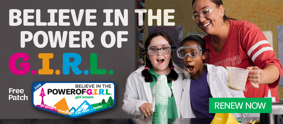 Renew your Girl Scout membership April 1-30 to take advantage of special benefits!
