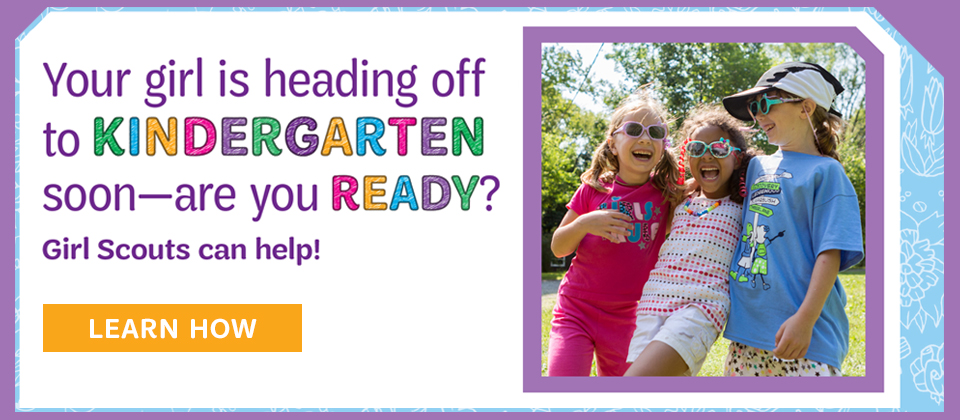 Girl Scouts can help you get ready for Kindergarten!